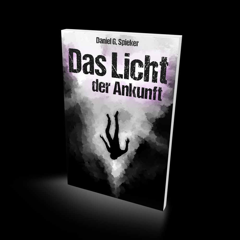 Das Licht der Ankunft - Daniel Spieker